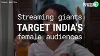 Стрийминг гигантите се прицелват в женската аудитория на Индия