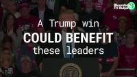 Победа на Тръмп би облагодетелствала следните лидери